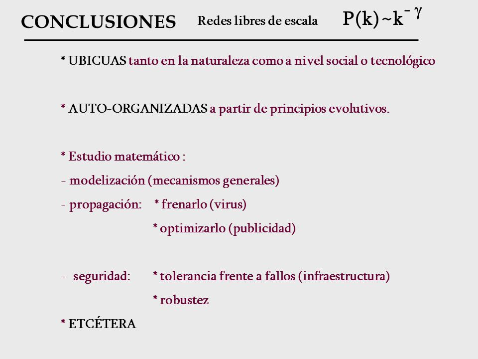 ~ CONCLUSIONES Redes libres de escala P(k) k- 