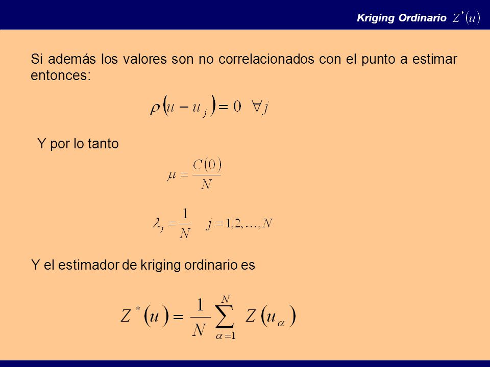 Y el estimador de kriging ordinario es