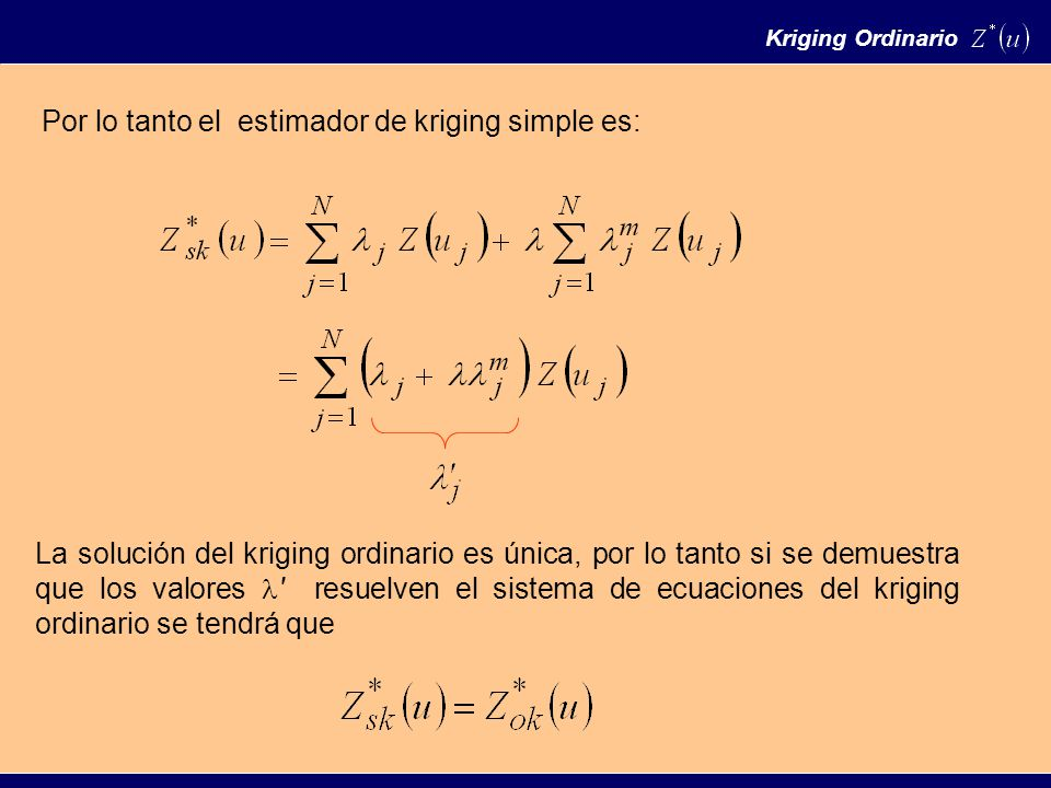 Por lo tanto el estimador de kriging simple es: