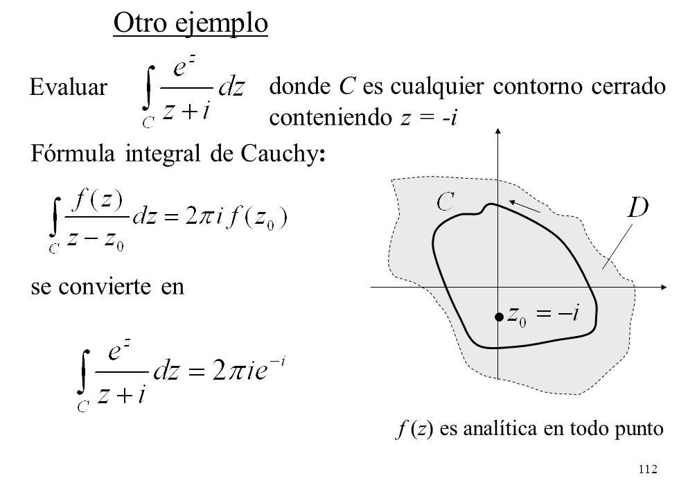 Otro ejemplo Evaluar donde C es cualquier contorno cerrado