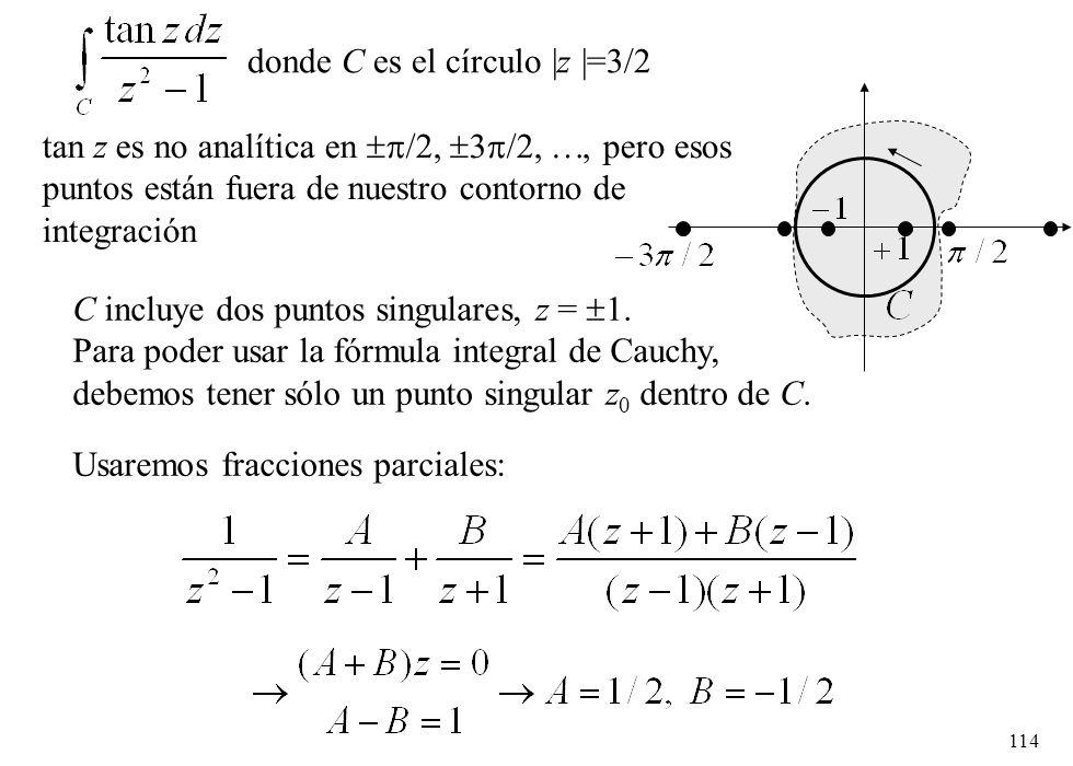 donde C es el círculo |z |=3/2