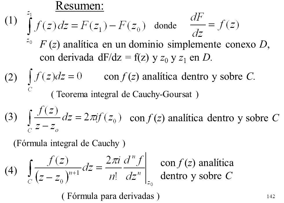 Resumen: (1) F (z) analítica en un dominio simplemente conexo D,