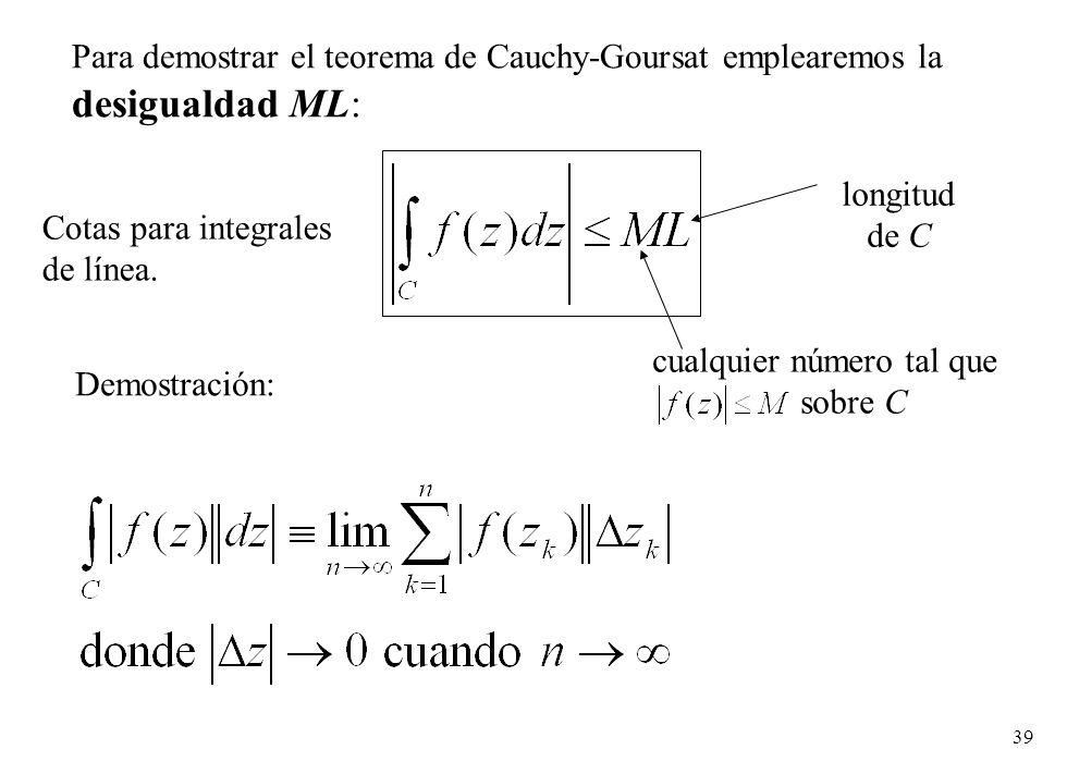 Para demostrar el teorema de Cauchy-Goursat emplearemos la