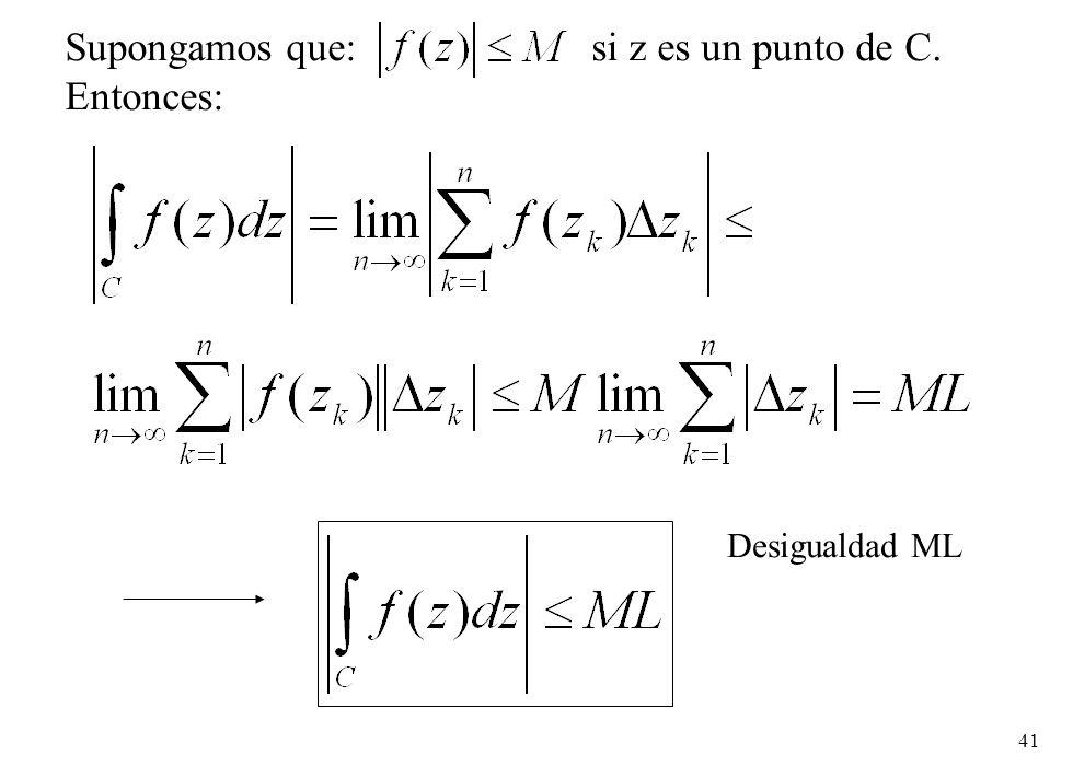 Supongamos que: si z es un punto de C. Entonces: