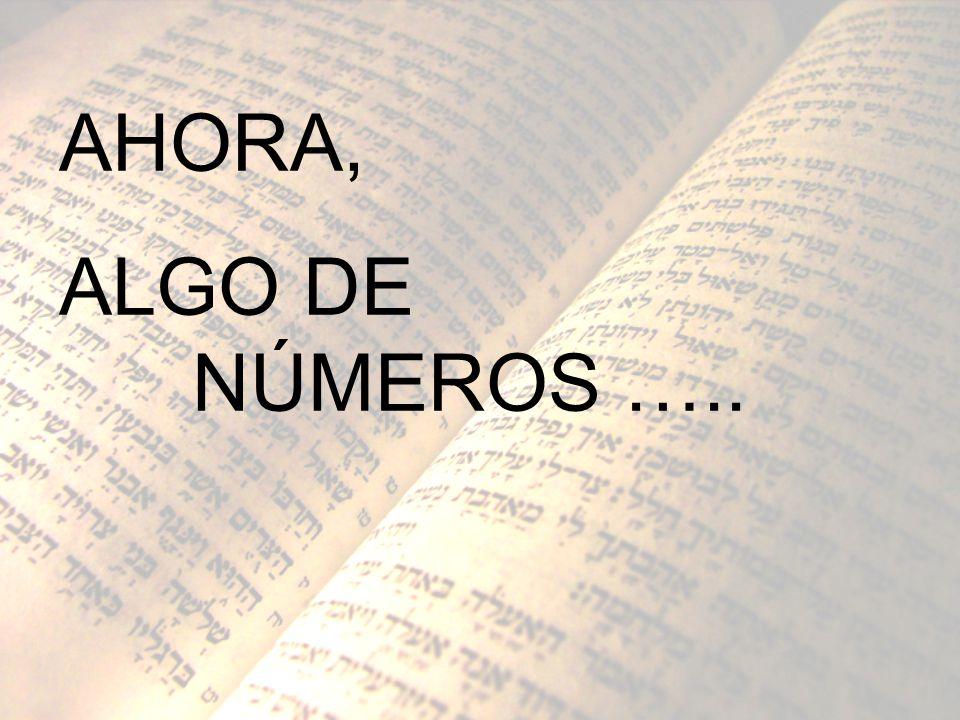 AHORA, ALGO DE NÚMEROS …..