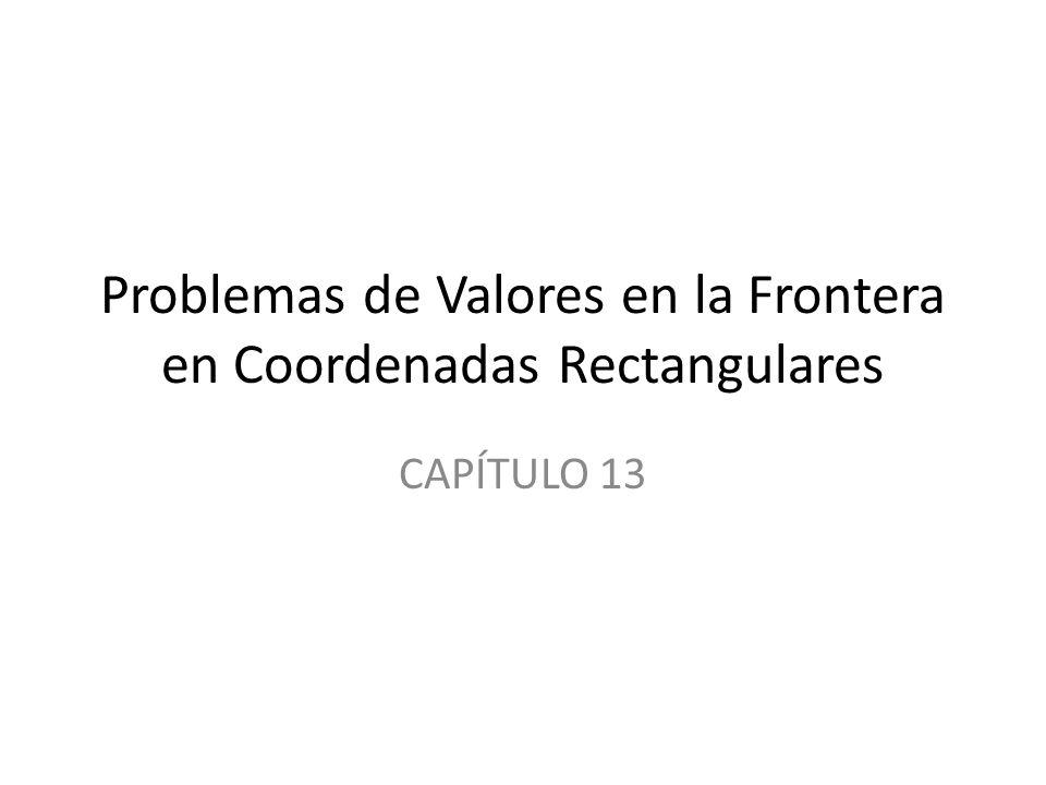 Problemas de Valores en la Frontera en Coordenadas Rectangulares