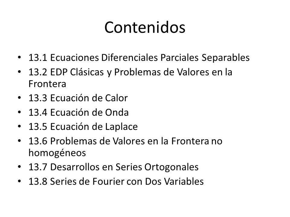 Contenidos 13.1 Ecuaciones Diferenciales Parciales Separables