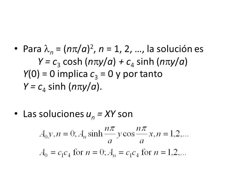 Para n = (n/a)2, n = 1, 2, …, la solución es