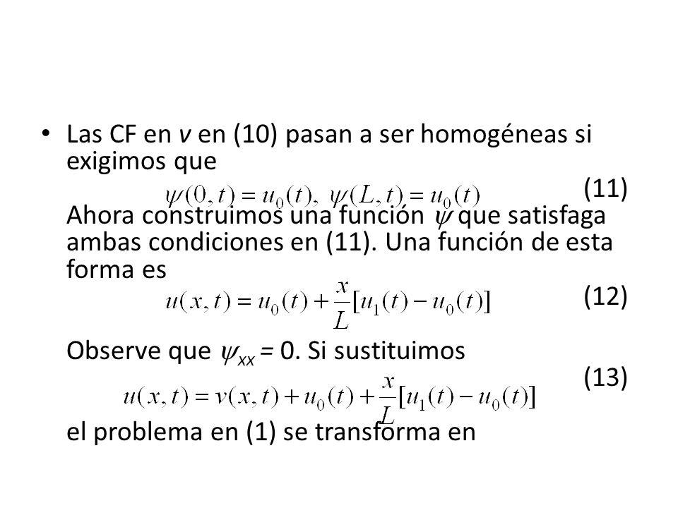 Las CF en v en (10) pasan a ser homogéneas si exigimos que