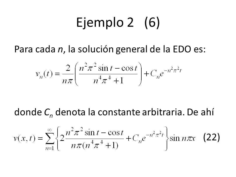 Ejemplo 2 (6) Para cada n, la solución general de la EDO es: donde Cn denota la constante arbitraria.