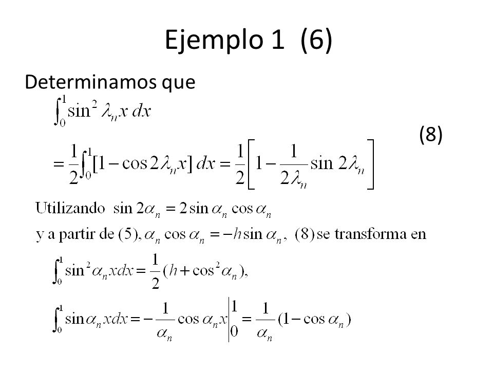 Ejemplo 1 (6) Determinamos que (8)
