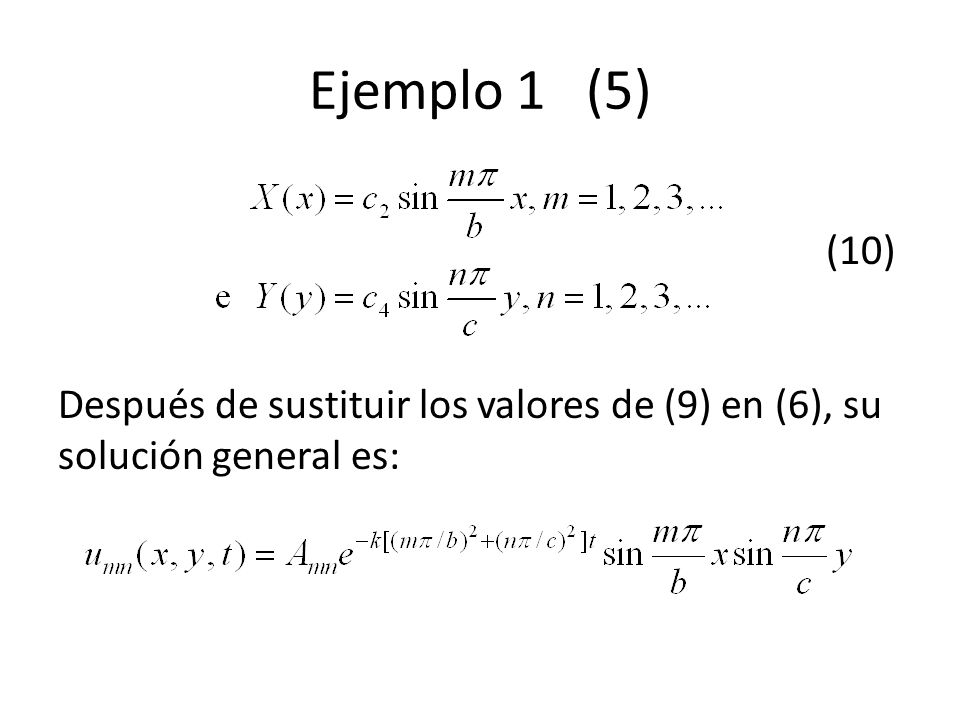 Ejemplo 1 (5) (10) Después de sustituir los valores de (9) en (6), su solución general es: