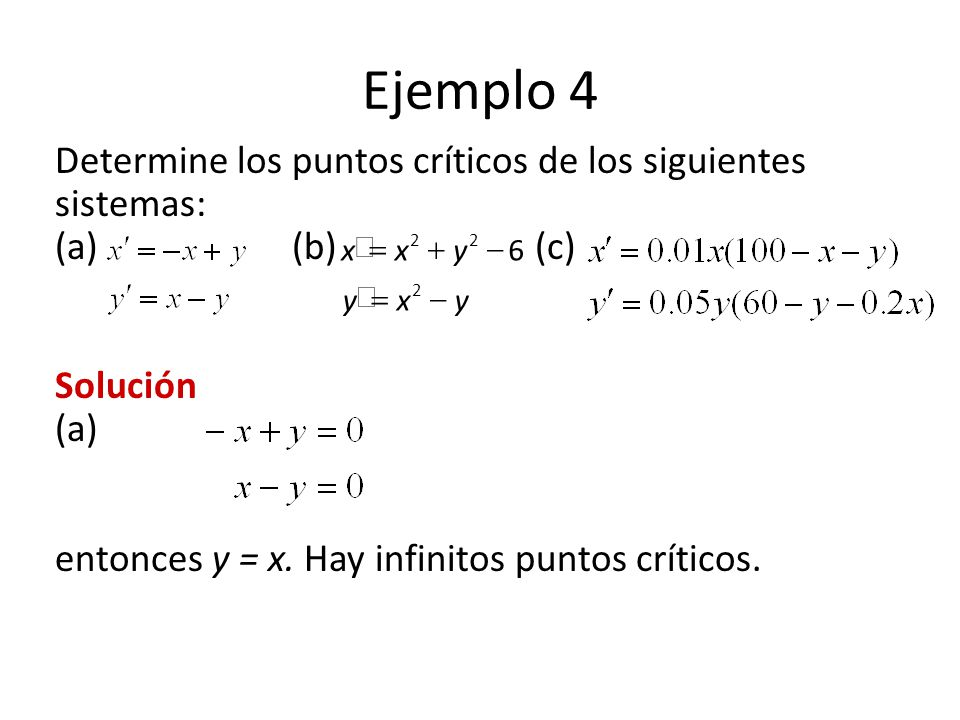 Ejemplo 4 Determine los puntos críticos de los siguientes sistemas: (a) (b) (c)