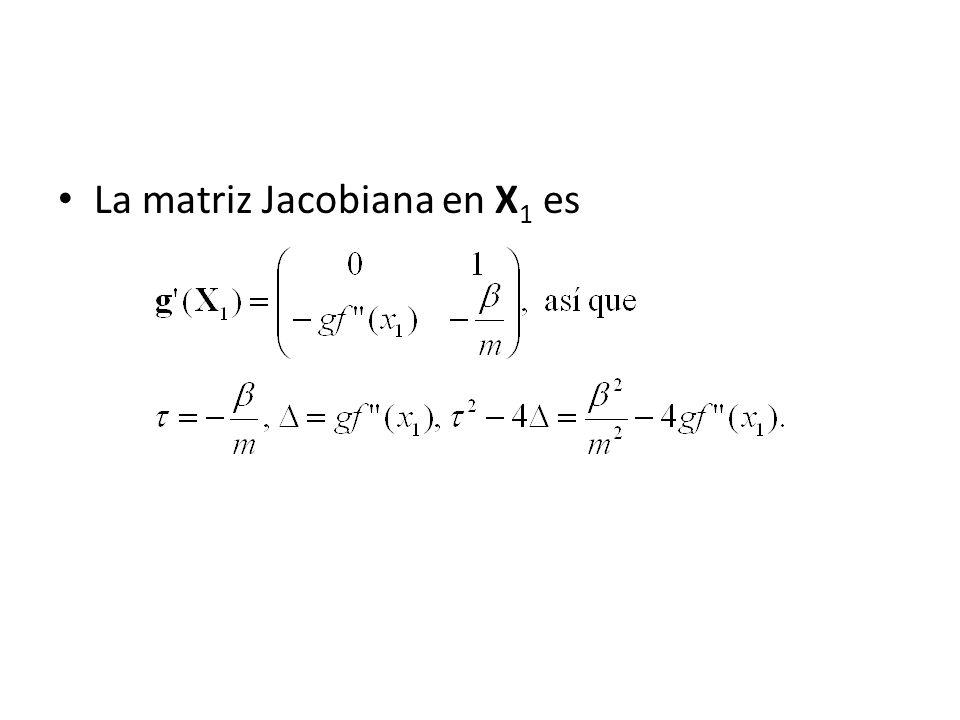 La matriz Jacobiana en X1 es