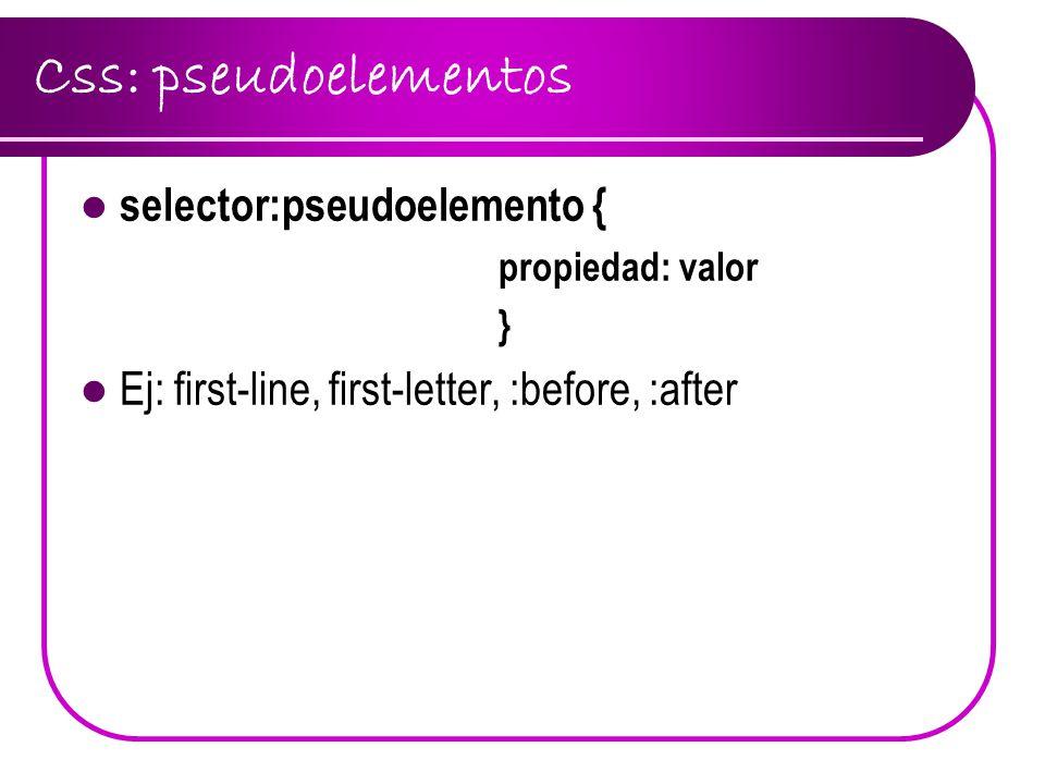 Css: pseudoelementos selector:pseudoelemento {