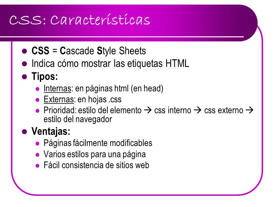 CSS: Características CSS = Cascade Style Sheets