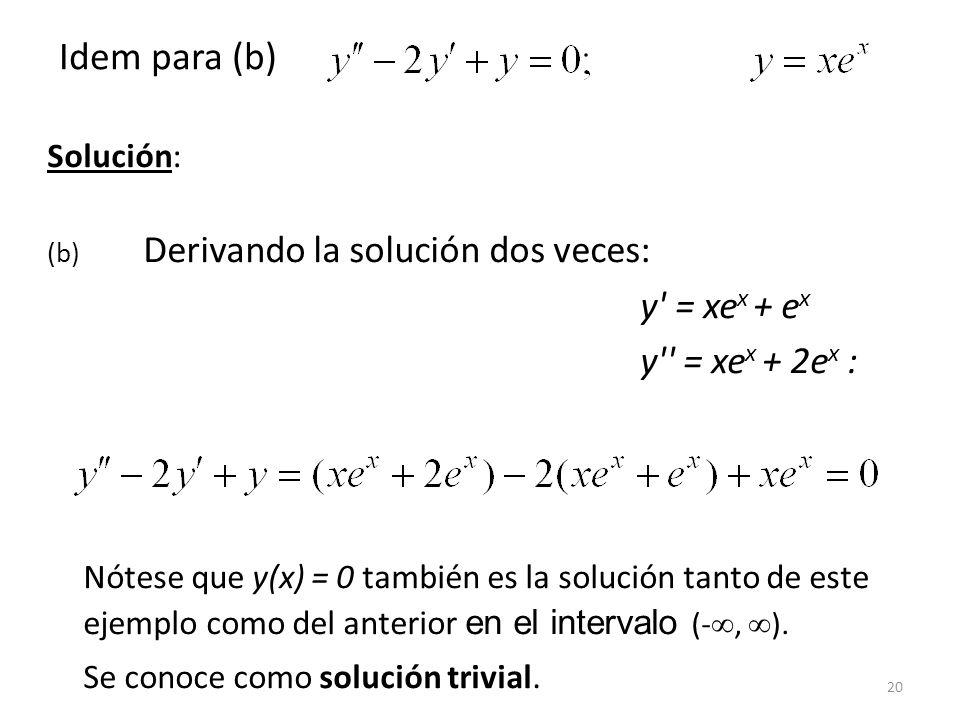 Idem para (b) y = xex + ex y = xex + 2ex : Solución: