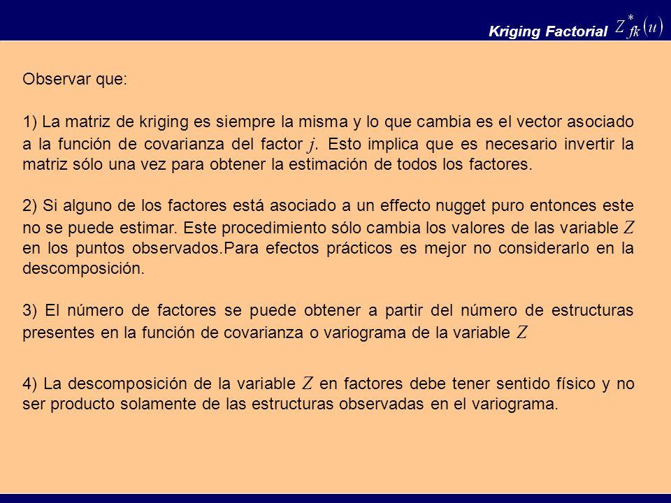 Kriging Factorial Observar que: