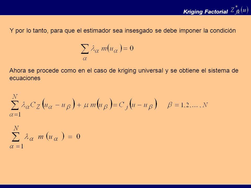 Kriging Factorial Y por lo tanto, para que el estimador sea insesgado se debe imponer la condición.