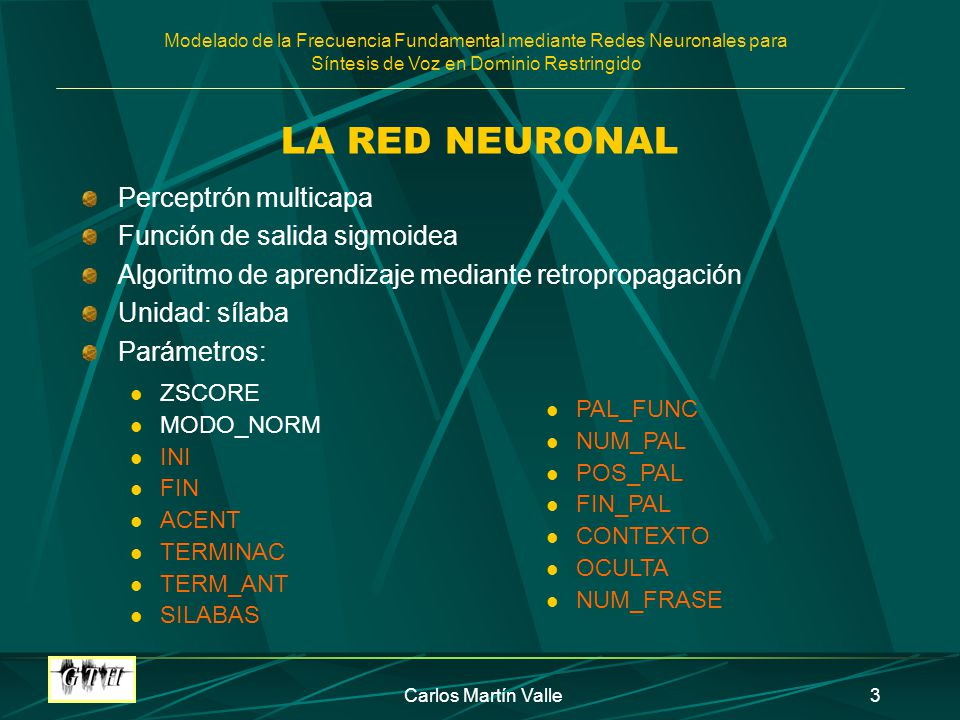 LA RED NEURONAL Perceptrón multicapa Función de salida sigmoidea