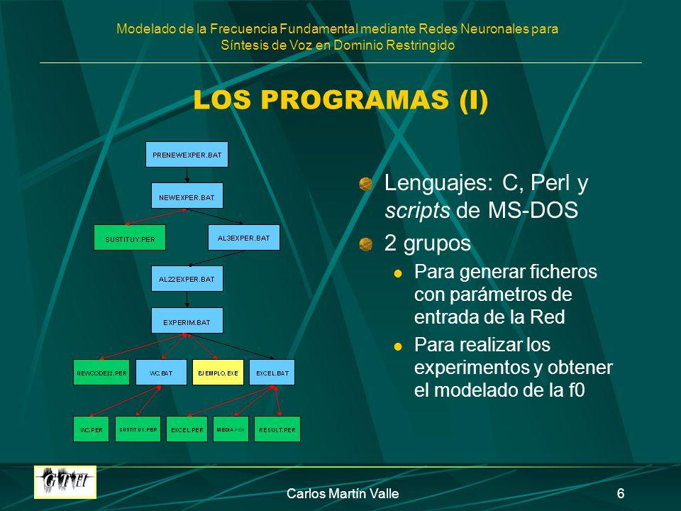 LOS PROGRAMAS (I) Lenguajes: C, Perl y scripts de MS-DOS 2 grupos