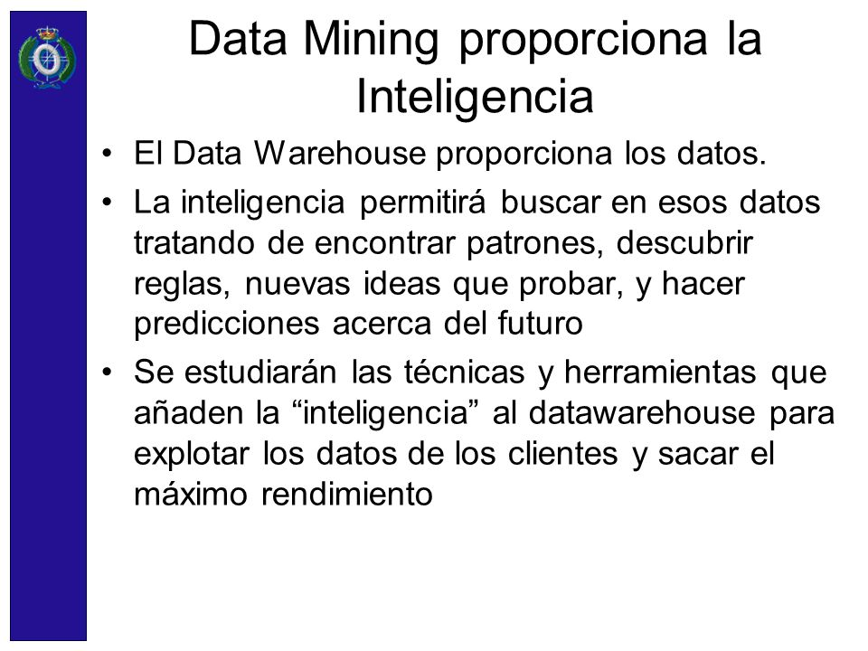 Data Mining proporciona la Inteligencia