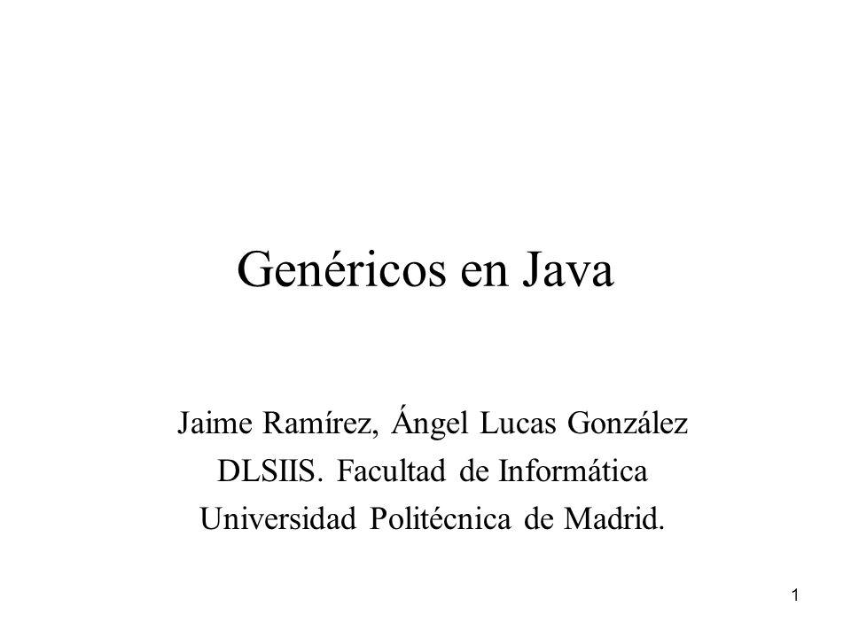 Genéricos en Java Jaime Ramírez, Ángel Lucas González