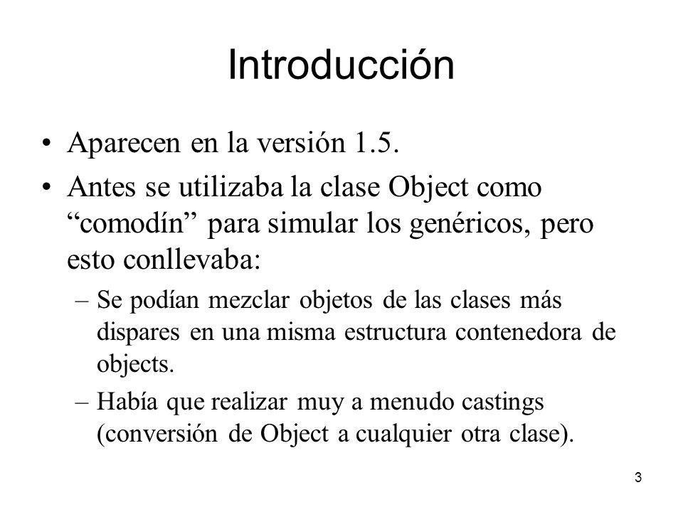 Introducción Aparecen en la versión 1.5.