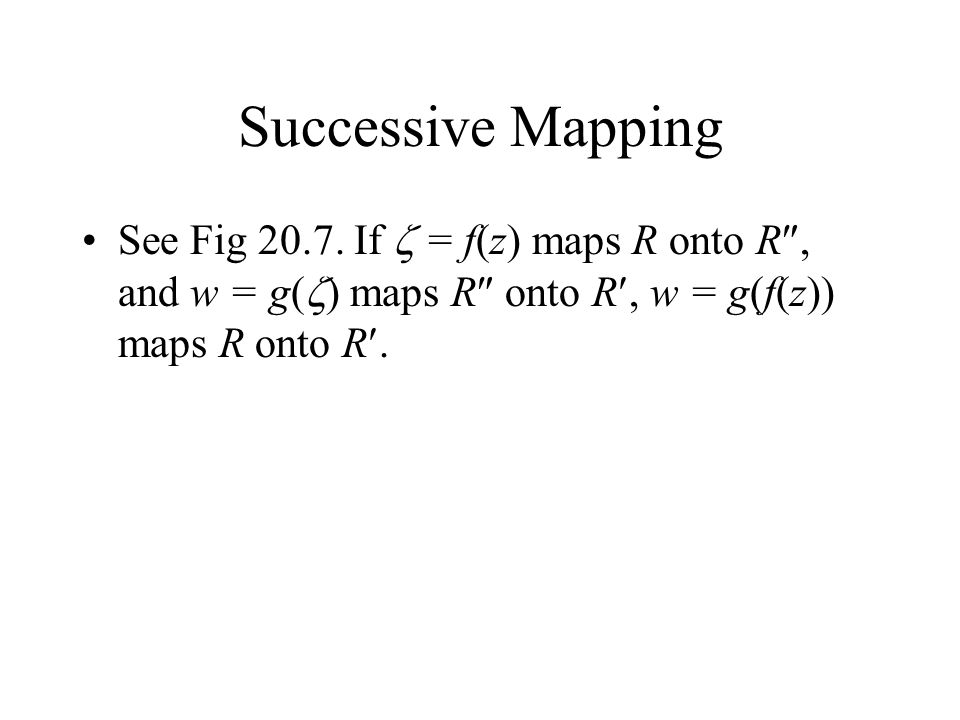 Successive Mapping See Fig 20.7.