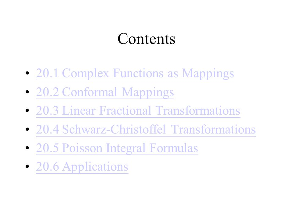 Contents 20.1 Complex Functions as Mappings 20.2 Conformal Mappings