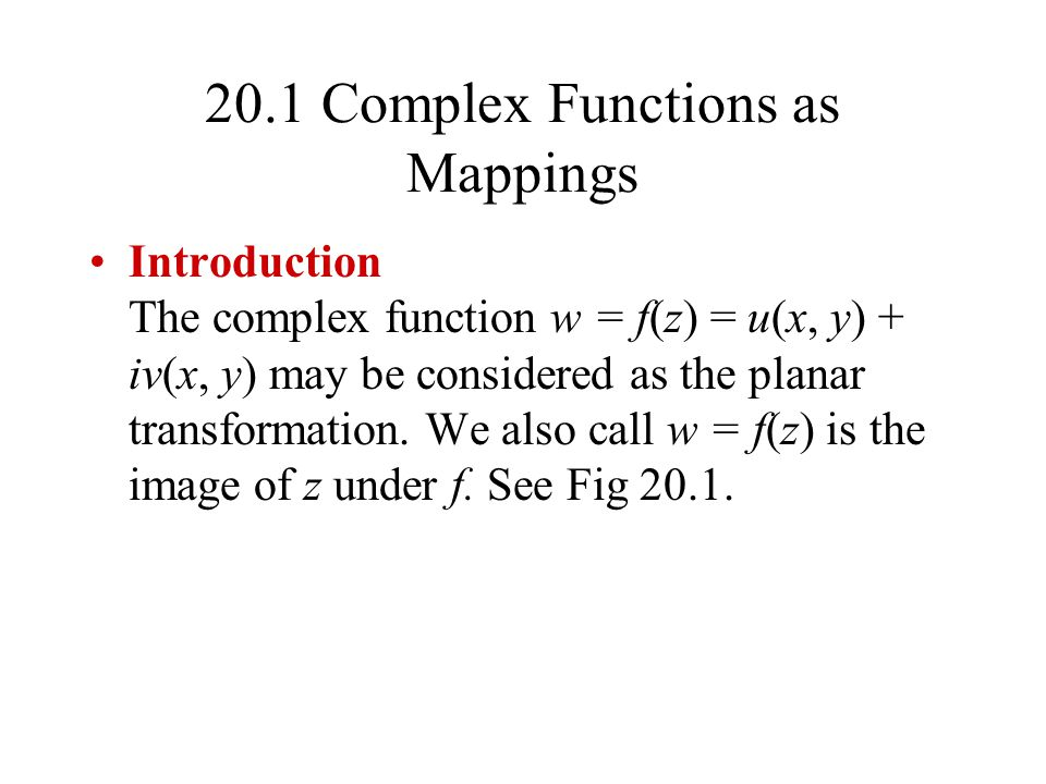 20.1 Complex Functions as Mappings