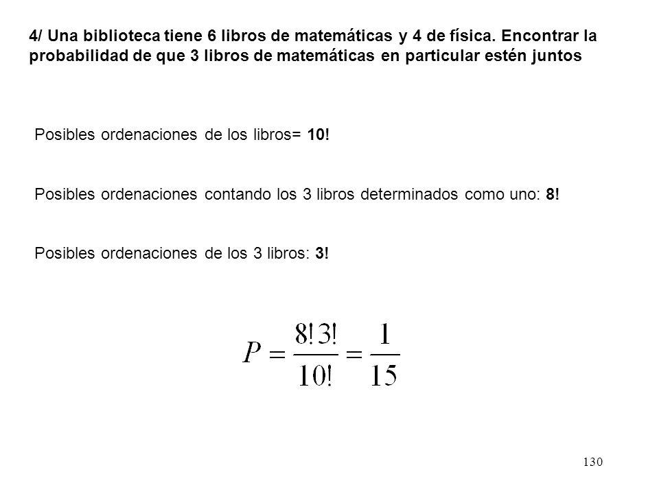 4/ Una biblioteca tiene 6 libros de matemáticas y 4 de física