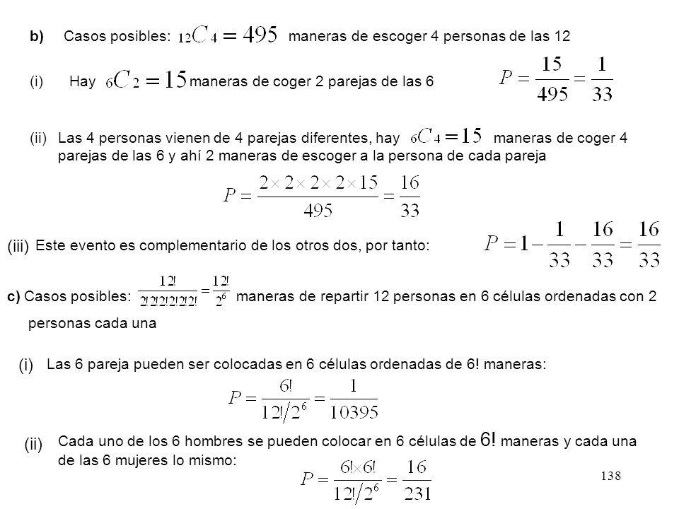 b) Casos posibles: maneras de escoger 4 personas de las 12. (i)