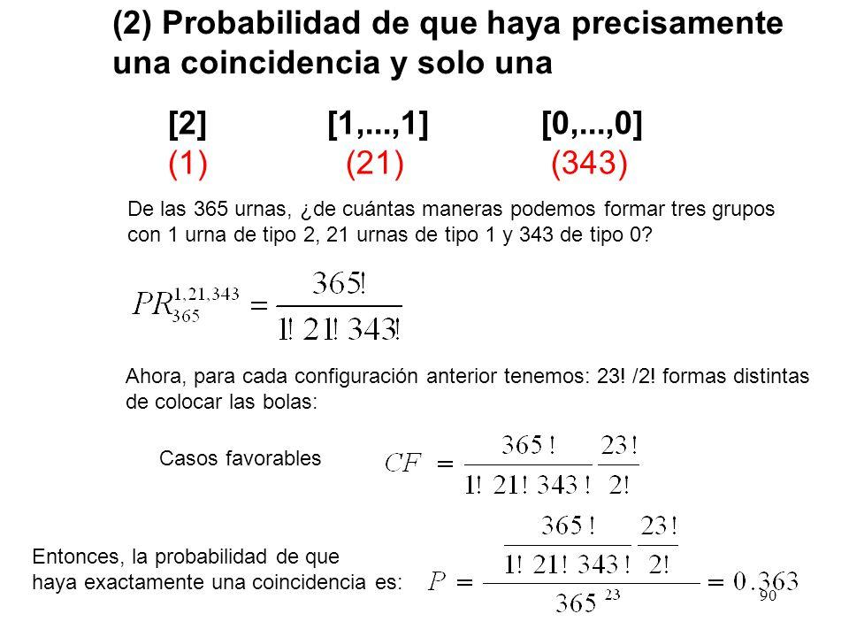 (2) Probabilidad de que haya precisamente una coincidencia y solo una