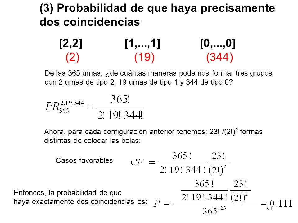 (3) Probabilidad de que haya precisamente dos coincidencias