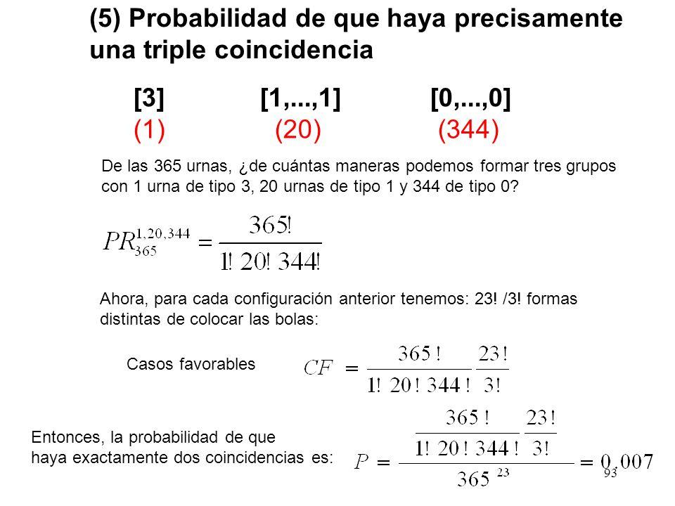 (5) Probabilidad de que haya precisamente una triple coincidencia