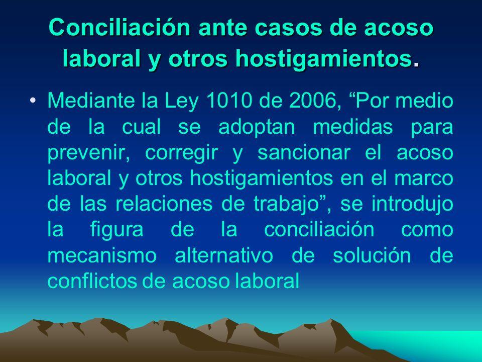 Conciliación ante casos de acoso laboral y otros hostigamientos.