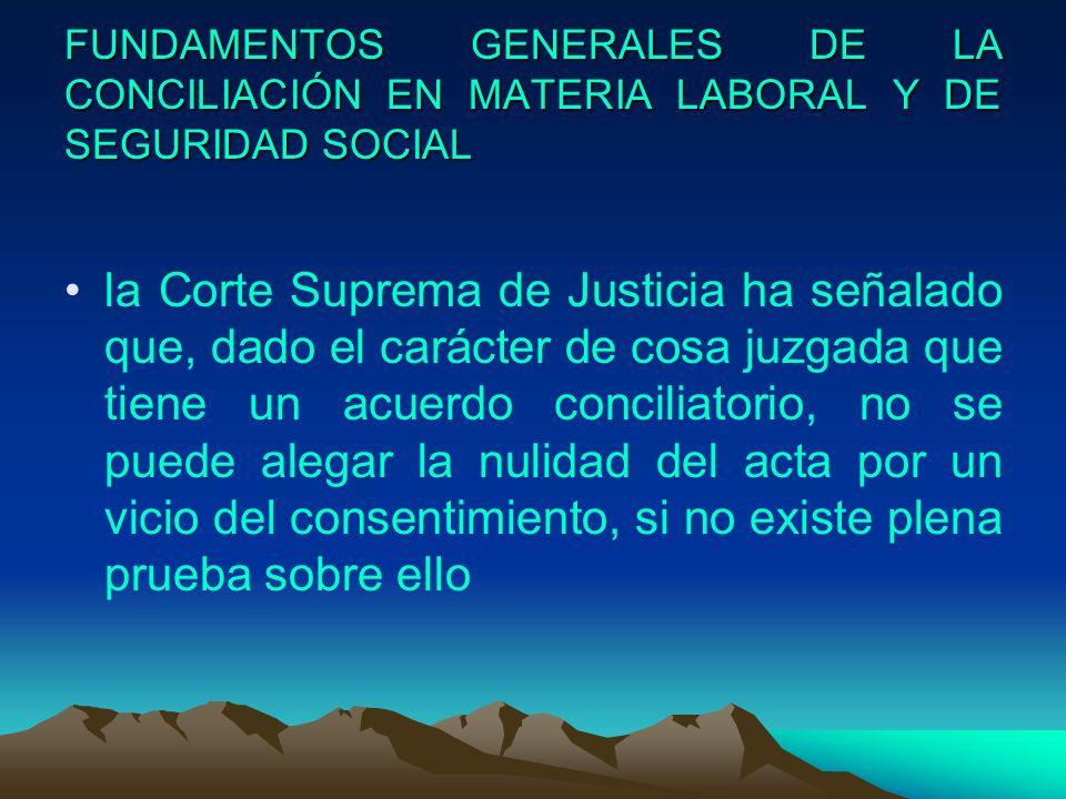 FUNDAMENTOS GENERALES DE LA CONCILIACIÓN EN MATERIA LABORAL Y DE SEGURIDAD SOCIAL
