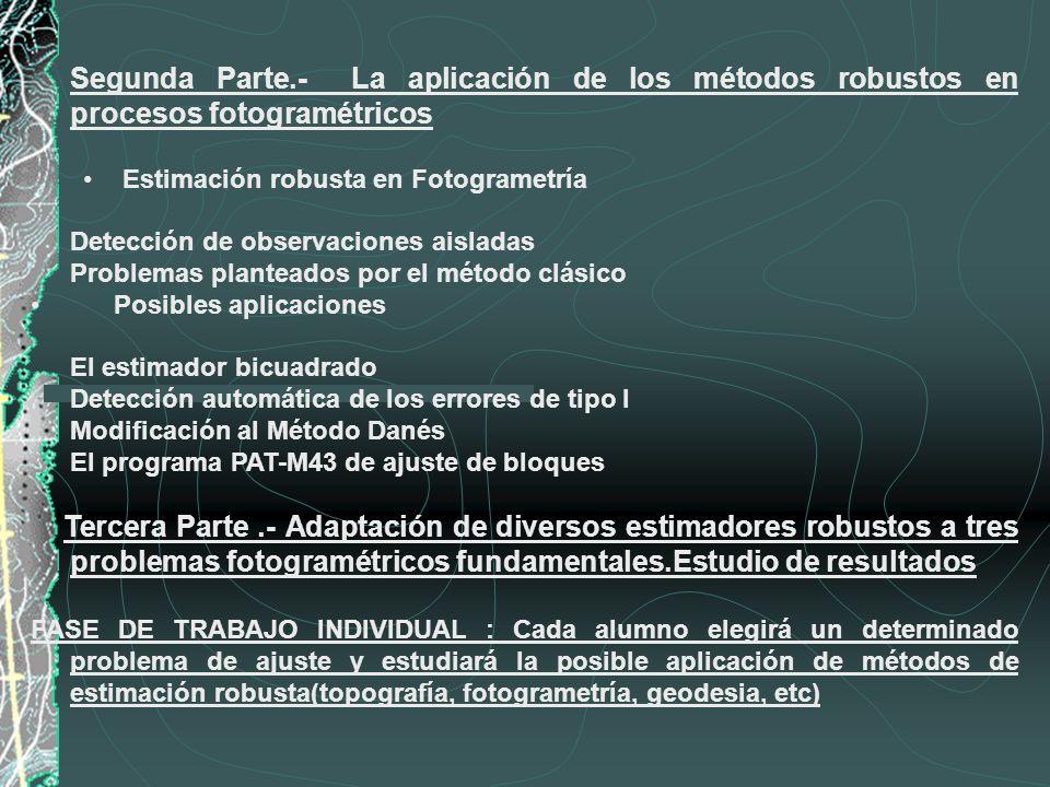Segunda Parte.- La aplicación de los métodos robustos en procesos fotogramétricos