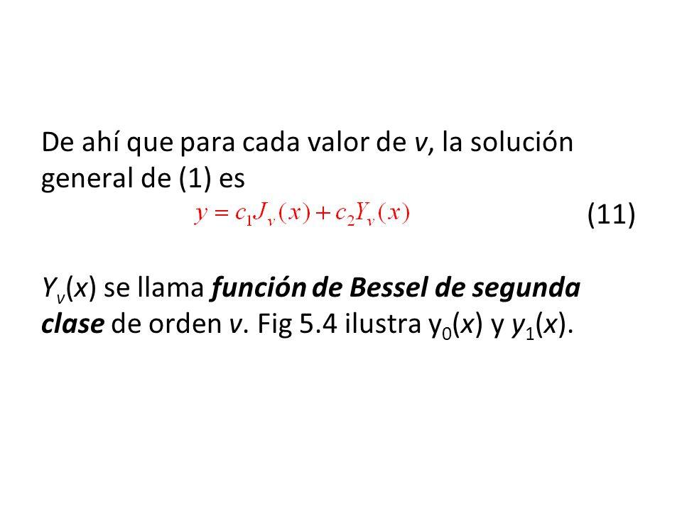 De ahí que para cada valor de v, la solución general de (1) es
