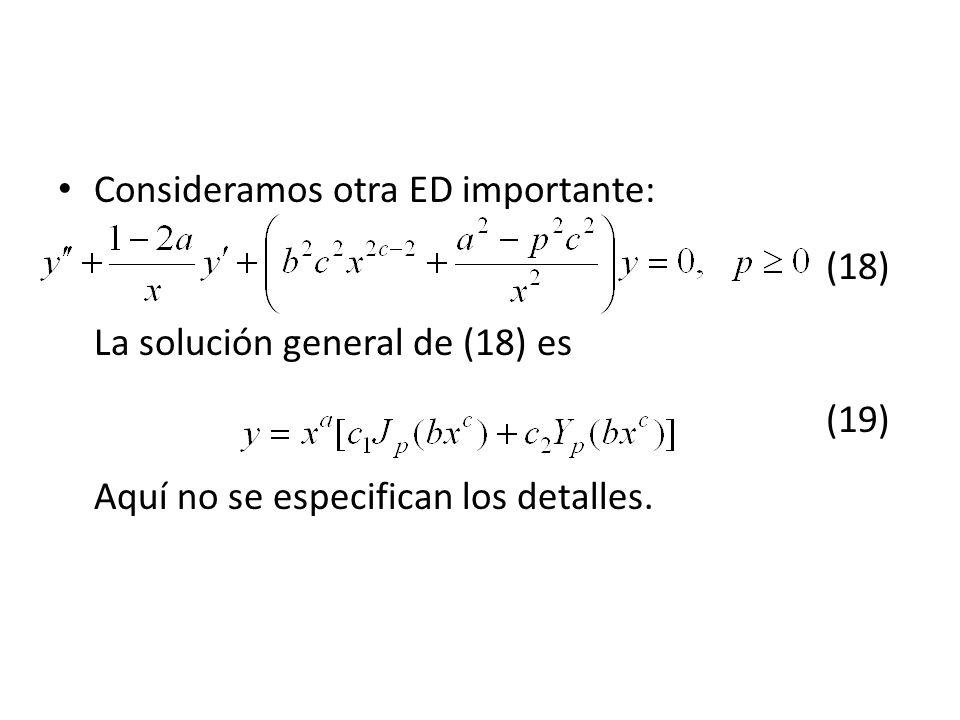 Consideramos otra ED importante:. (18) La solución general de (18) es