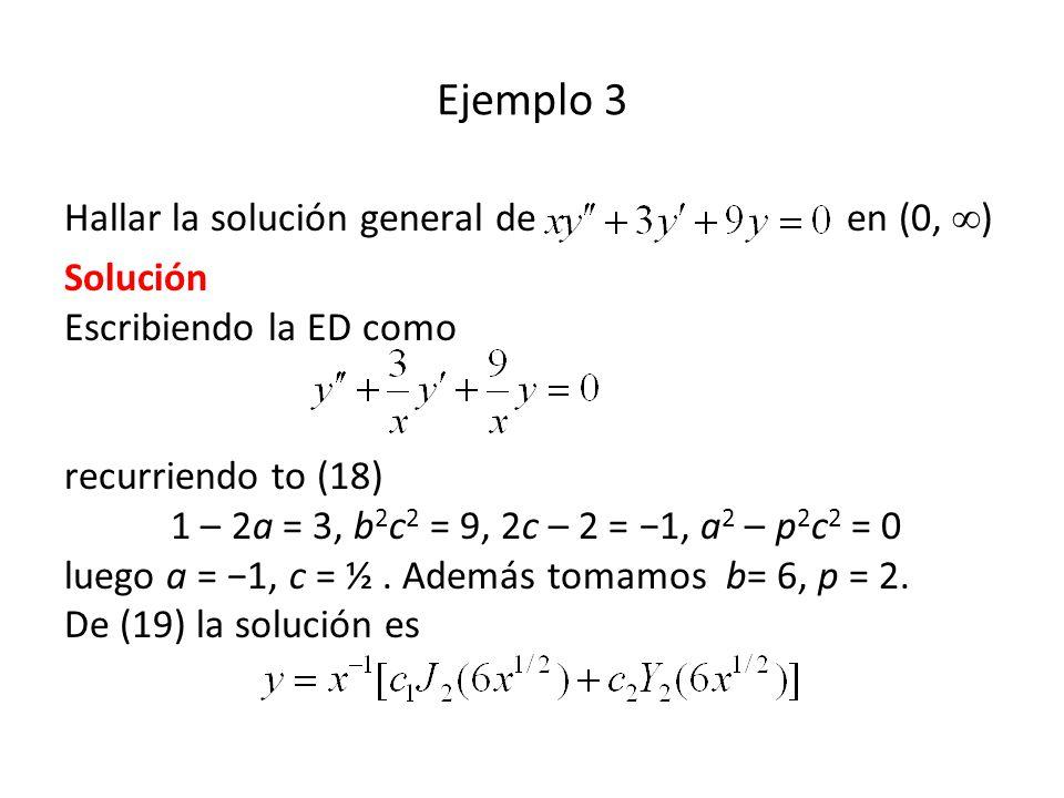 Ejemplo 3 Hallar la solución general de en (0, )