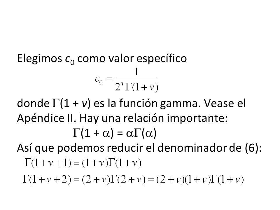Elegimos c0 como valor específico. donde (1 + v) es la función gamma