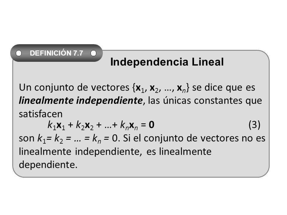 Un conjunto de vectores {x1, x2, …, xn} se dice que es