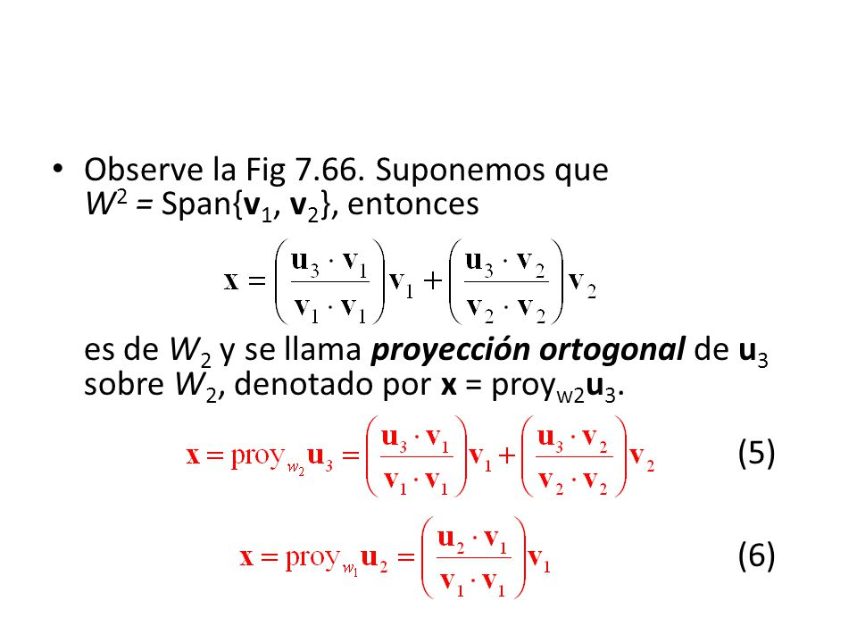 Observe la Fig 7.66. Suponemos que W2 = Span{v1, v2}, entonces