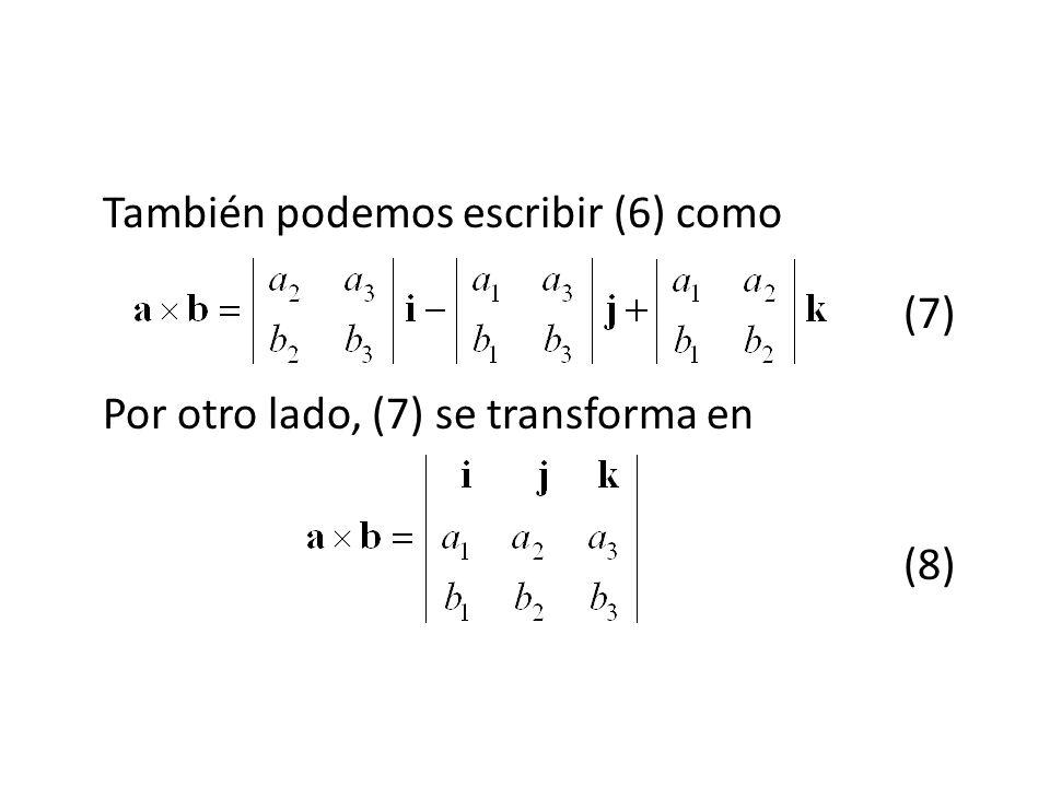 También podemos escribir (6) como