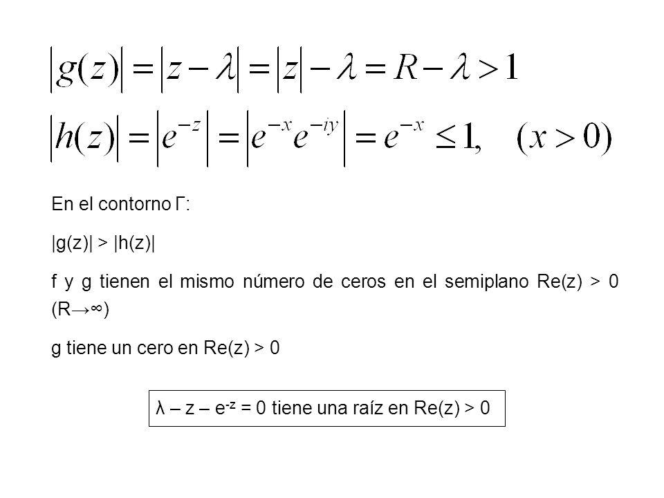 En el contorno Γ: |g(z)| > |h(z)| f y g tienen el mismo número de ceros en el semiplano Re(z) > 0 (R→∞)