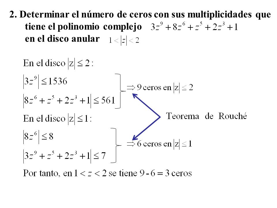 2. Determinar el número de ceros con sus multiplicidades que tiene el polinomio complejo