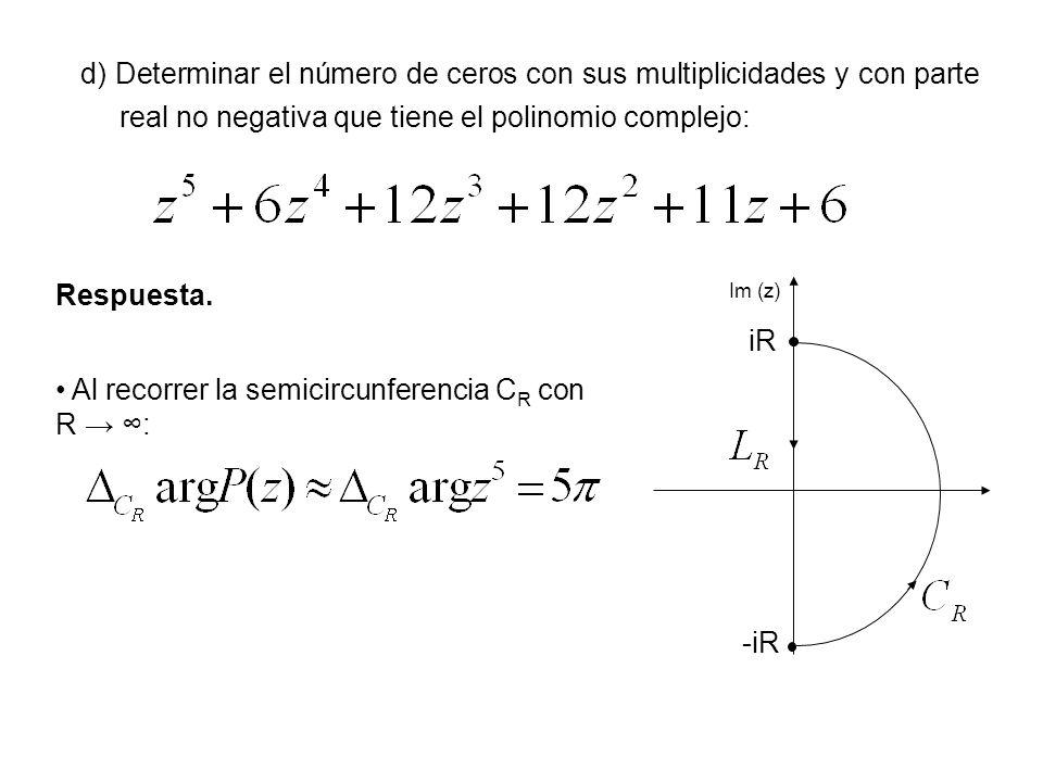 Al recorrer la semicircunferencia CR con R → ∞: