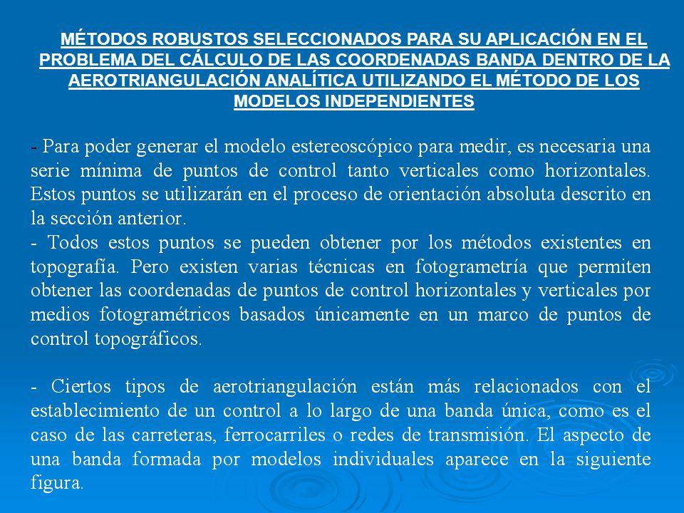 MÉTODOS ROBUSTOS SELECCIONADOS PARA SU APLICACIÓN EN EL PROBLEMA DEL CÁLCULO DE LAS COORDENADAS BANDA DENTRO DE LA AEROTRIANGULACIÓN ANALÍTICA UTILIZANDO EL MÉTODO DE LOS MODELOS INDEPENDIENTES